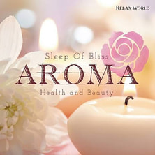 【CD】 至福の眠れるアロマ ~美と健康をつくる極上のリラックスタイム~